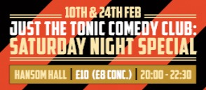 Just The Tonic Comedy Club - Saturday Night Special