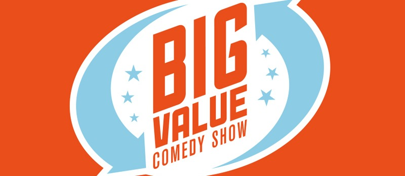 Big Value Comedy Show - Edinburgh Preview