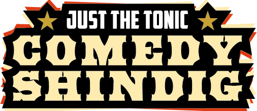Just the Tonic Comedy Shindig - Melbourne-Derbyshire